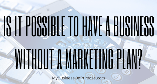 "The Myth Of ""I Don't Need To Market My Business"""