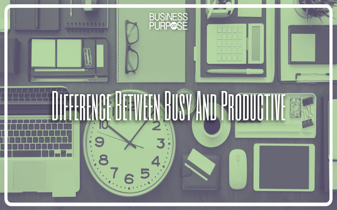 Why Do I Feel Busy, But Not Productive?