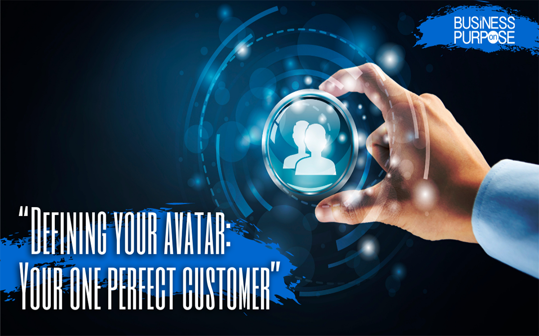 Defining Your Avatar: Your One Perfect Customer