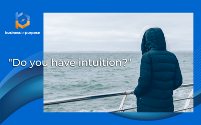 4 Steps Towards Better Intuition In Your Business