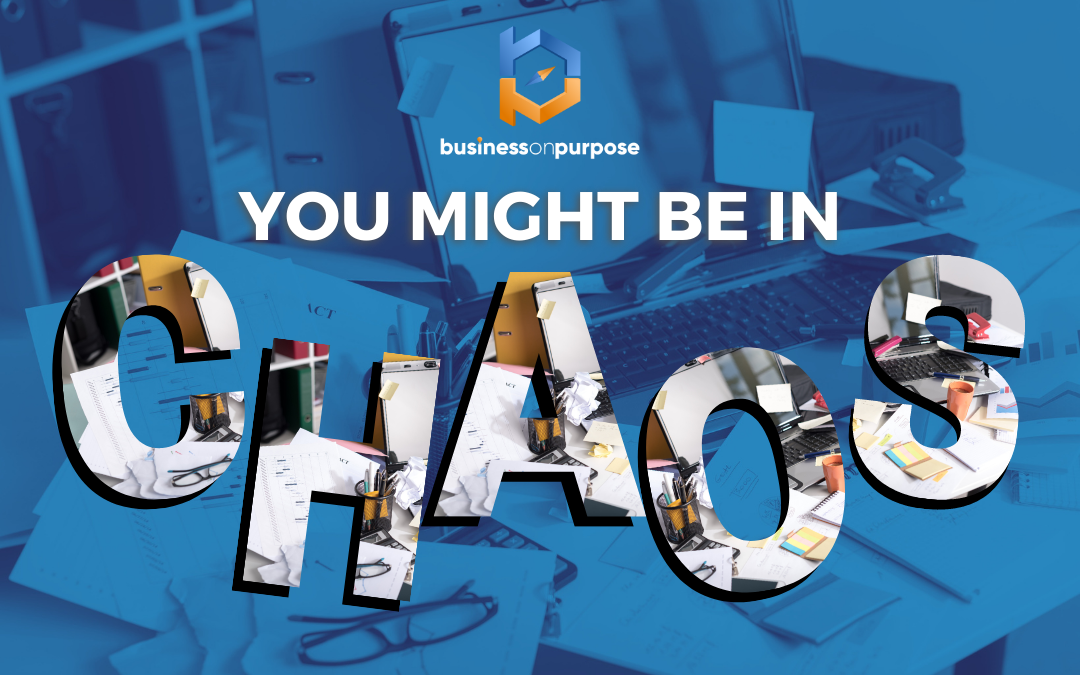 You Might Be In Chaos…