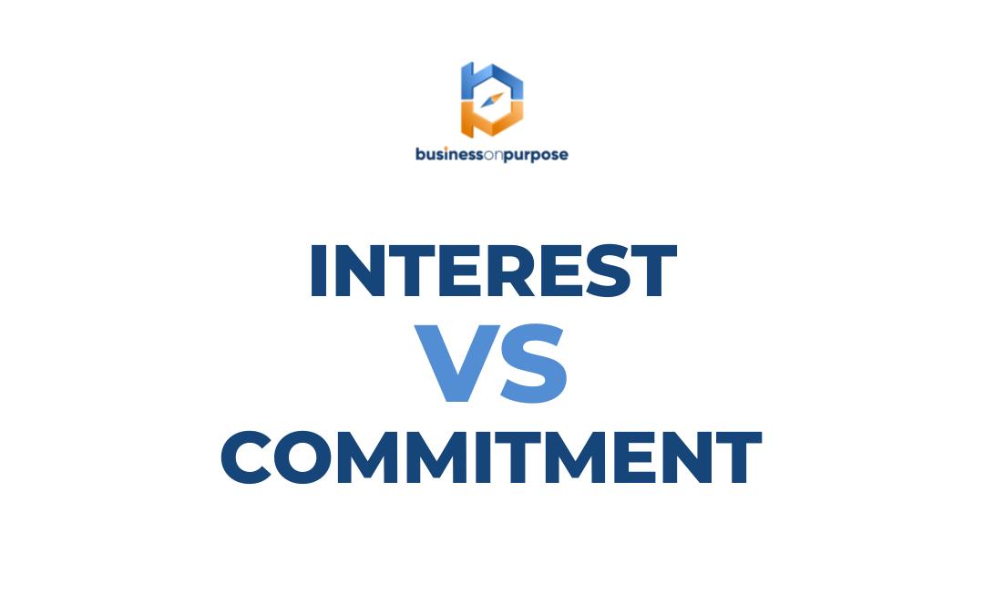 Interest Versus Commitment